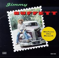 Jimmy Buffett - Before The Beach