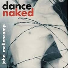 John Mellencamp - Dance Naked