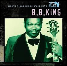B.B. King - Martin Scorsese Presents The Blues: B.B. King