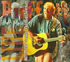 Jimmy Buffett - Buffett Live - Tuesdays, Thursdays, Saturdays