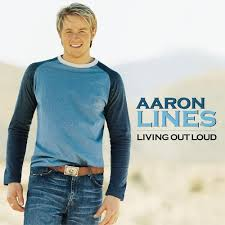 Aaron Lines - Love Changes Everything (in Album Living Out Loud)