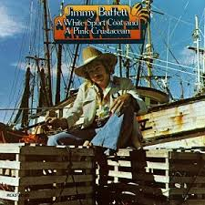 Jimmy Buffett - A White Sport Coat & A Pink Crustacean