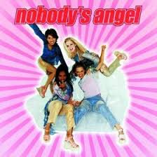 Nobody's Angel - Nobody's Angel