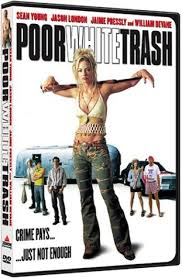 poor white trash movie