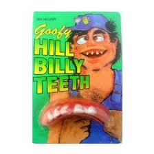 hill billy teeth