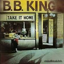 B.B. King - Take It Home