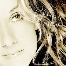 Celine Dion - All The Way - A Decade Of Song