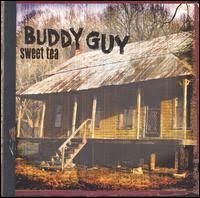buddy guy sweet tea