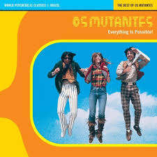 os mutantes everything is possible
