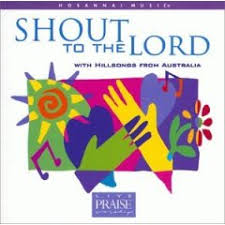 Hillsong - Shout To The Lord