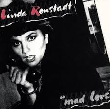 linda ronstadt mad love