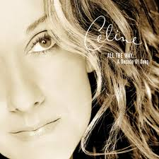 Celine Dion - All The Way - A Decade Of Songs