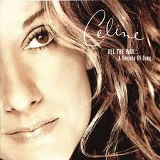 all the way a decade of song celine dion