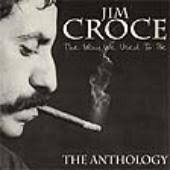 Jim Croce - The Way We Used To Be - The Anthology (disc 1)