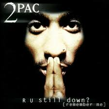 2 Pac - R U Still Down? (remember Me?) (explicit)