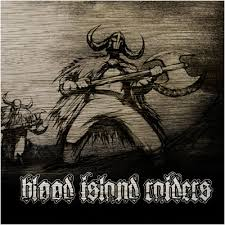 Blood Island Raiders - For The Sake Of Clarity