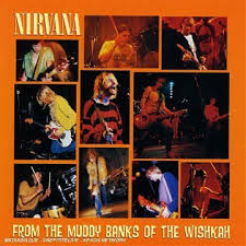 Nirvana - From The Muddy Banks Of Wishkan