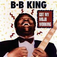 B.B. King - Got My Mojo Working