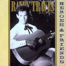 Randy Travis - Heroes And Friends
