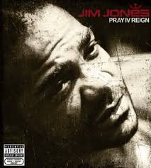 Jim Jones - Pray IV Reign