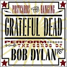 Grateful Dead - Postcards Of The Hanging - Grateful Dead Perform The Songs O