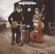 in it for the money supergrass