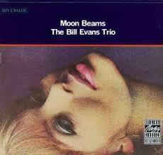 bill evans moon beams