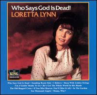 Loretta Lynn - Who Says God Is Dead