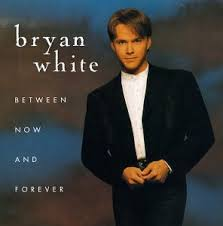 Bryan White - Between Now And Forever