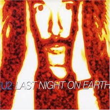U2 - Last Night On Earth