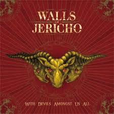 Walls Of Jericho - With Devils Amongst Us All