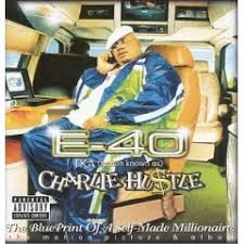 E-40 - Charlie Hustle The Blueprint Of A Self-Made Millionaire