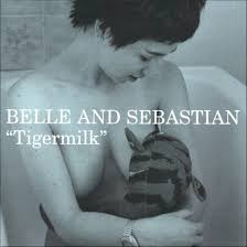 Belle & Sebastian - Tigermilk
