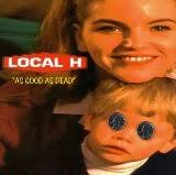 Local H - Freeze Dried Lies
