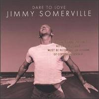 Jimmy Somerville - Dare To Love