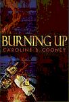 burning up by caroline b cooney