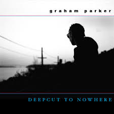Graham Parker - Deepcut To Nowhere