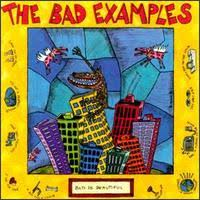 Bad Examples - Not Dead Yet