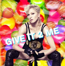give it 2 me madonna
