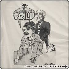 drill baby drill t shirt