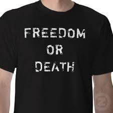 freedom or death t shirt