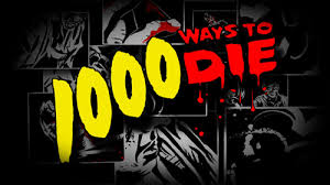 1000 ways 2 die