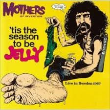 Frank Zappa - 'Tis The Season To Be Jelly