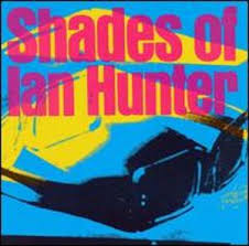 Ian Hunter - Shades Of Ian Hunter