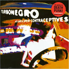 Turbonegro - Hot Cars And Spent Contraceptives