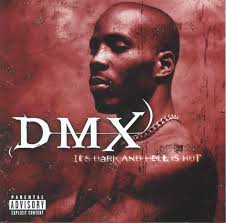 DMX - Its Dark And Hell Is Hot