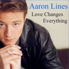 Aaron Lines - Love Changes Everything