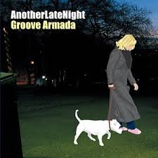 groove armada another late night
