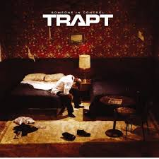 Trapt - Someone In Control