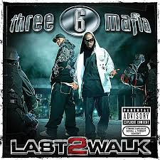 Three 6 Mafia - Last 2 Walk